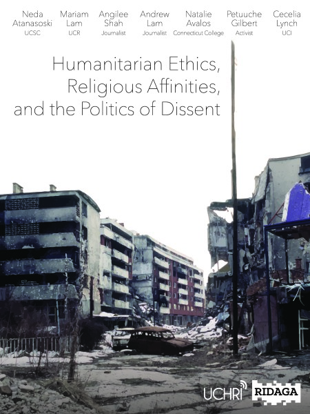 Humanitaraian Ethics, Religious Affinities, and the Politics of Dissent